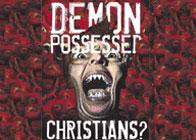 Demon Possessed Christians? | SkipHeitzig.com