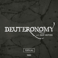 05 Deuteronomy - Topical - 1985