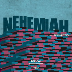16 Nehemiah - Topical - 1987