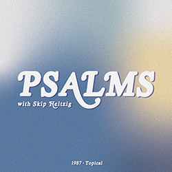 19 Psalms - Topical - 1987