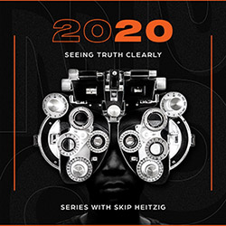 20/20: Seeing Truth Clearly