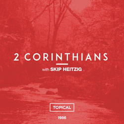 47 2 Corinthians - Topical - 1986