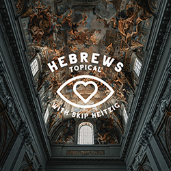 58 Hebrews - Topical - 1988