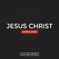 Coming Soon: Jesus Christ