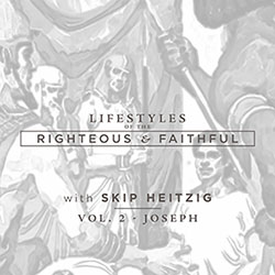Lifestyles of the Righteous and Faithful - Joseph
