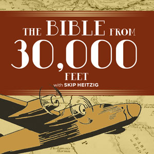 Bible from 30,000 Feet, The | Skip Heitzig's teaching