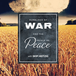 Rumblings of War and the Prince of Peace